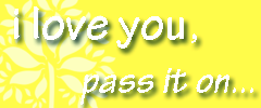 I love you, pass it on
